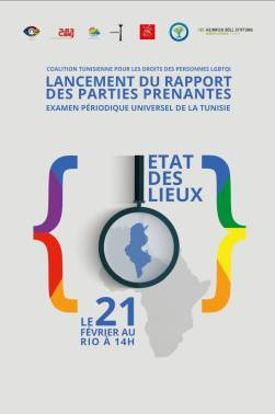 2017: L'annonce du rapporte par la Coalition Tunisienne pour les Droits des LGBTQI+ sur les droits des personnes LGBTQI+ en Tunisie.